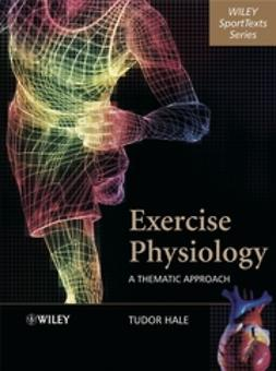 Hale, Tudor - Exercise Physiology: A Thematic Approach, e-bok
