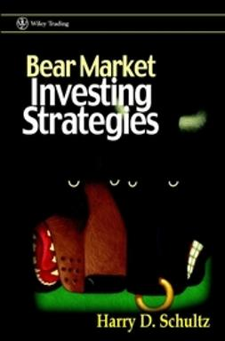 Schultz, Harry D. - Bear Market Investing Strategies, ebook