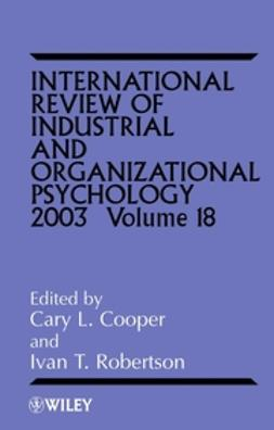 Cooper, Cary L. - International Review of Industrial and Organizational Psychology, 2003, ebook