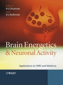 Rothman, Douglas L. - Brain Energetics and Neuronal Activity: Applications to fMRI and Medicine, ebook