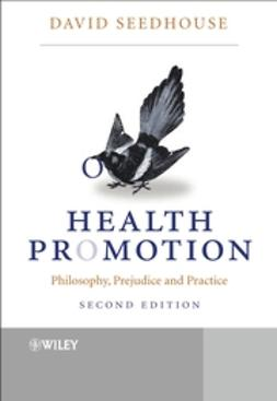 Seedhouse, David - Health Promotion: Philosophy, Prejudice and Practice, ebook