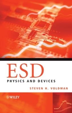 Voldman, Steven H. - ESD Physics and Devices, ebook