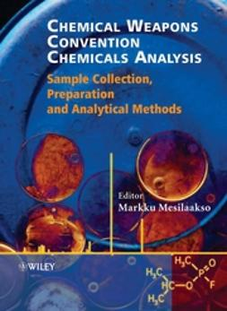 Mesilaakso, Markku - Chemical Weapons Convention Chemicals Analysis: Sample Collection, Preparation and Analytical Methods, ebook