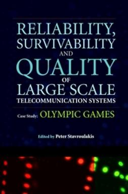 Stavroulakis, Peter - Reliability, Survivability and Quality of Large Scale Telecommunication Systems: Case Study: Olympic Games, ebook