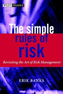Banks, Erik - The Simple Rules of Risk: Revisiting the Art of Financial Risk Management, ebook