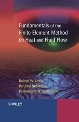 Lewis, R. W. - Fundamentals of the Finite Element Method for Heat and Fluid Flow, e-bok