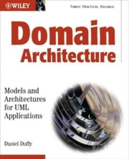 Duffy, Daniel J. - Domain Architectures: Models and Architectures for UML Applications, e-kirja