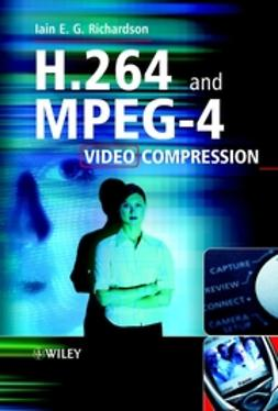 Richardson, Iain - H.264 and MPEG-4 Video Compression: Video Coding for Next-generation Multimedia, ebook