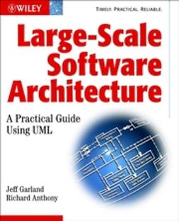 Anthony, Richard - Large-Scale Software Architecture: A Practical Guide using UML, ebook