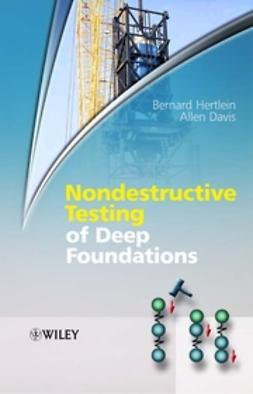 Davis, Allen - Nondestructive Testing of Deep Foundations, ebook