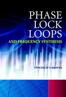 Kroupa, Venceslav F. - Phase Lock Loops and Frequency Synthesis, ebook
