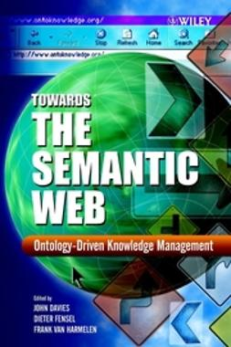 Davies, John - Towards the Semantic Web: Ontology-driven Knowledge Management, ebook