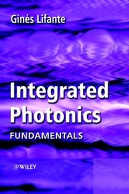 Lifante, Ginés - Integrated Photonics: Fundamentals, ebook