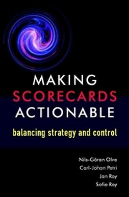 Olve, Nils-Göran - Making Scorecards Actionable: Balancing Strategy and Control, ebook