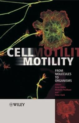 Clark, Peter - Cell Motility: From Molecules to Organisms, ebook