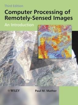 Mather, Paul M. - Computer Processing of Remotely-Sensed Images: An Introduction, ebook