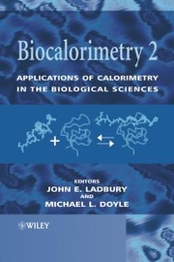 Doyle, Michael L. - Biocalorimetry 2: Applications of Calorimetry in the Biological Sciences, ebook