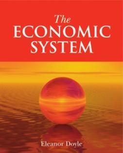 Doyle, Eleanor - The Economic System, ebook