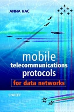 Hac, Anna - Mobile Telecommunications Protocols for Data Networks, ebook