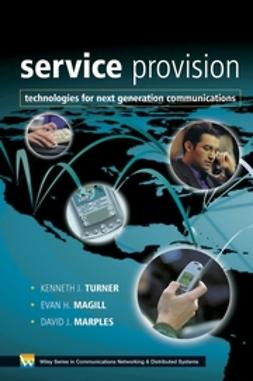 Magill, Evan H. - Service Provision: Technologies for Next Generation Communications, ebook