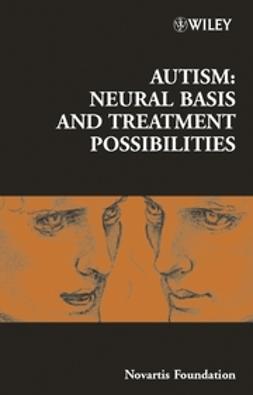 Foundation, Novartis - Autism: Neural Basis and Treatment Possibilities, e-bok