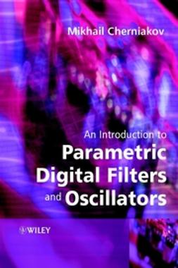 Cherniakov, Mikhail - An Introduction to Parametric Digital Filters and Oscillators, ebook