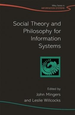 Mingers, John - Social Theory and Philosophy for Information Systems, e-kirja