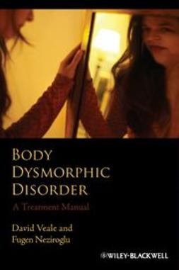 Veale, David - Body Dysmorphic Disorder: A Treatment Manual, ebook
