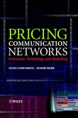 Courcoubetis, Costas - Pricing Communication Networks: Economics, Technology and Modelling, ebook
