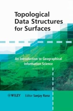 Rana, Sanjay - Topological Data Structures for Surfaces: An Introduction to Geographical Information Science, e-bok