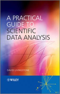 Livingstone, David J. - A Practical Guide to Scientific Data Analysis, e-bok