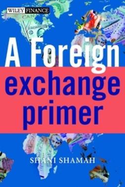 Shamah, Shani - A Foreign Exchange Primer, e-kirja
