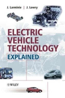 Larminie, James - Electric Vehicle Technology Explained, e-bok
