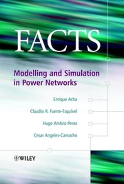 Acha, Enrique - FACTS: Modelling and Simulation in Power Networks, ebook