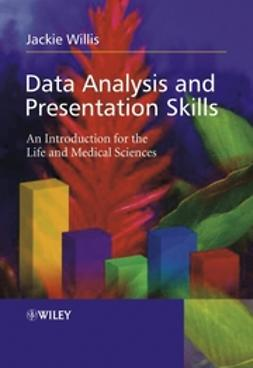 Willis, Jackie - Data Analysis and Presentation Skills: An Introduction for the Life and Medical Sciences, ebook