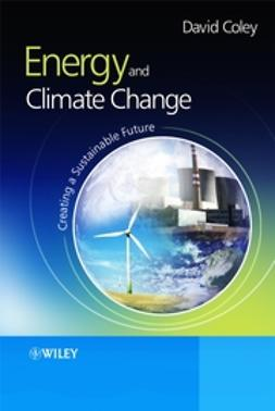 Coley, David - Energy and Climate Change: Creating a Sustainable Future, ebook