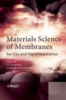 Freeman, Benny - Materials Science of Membranes for Gas and Vapor Separation, ebook