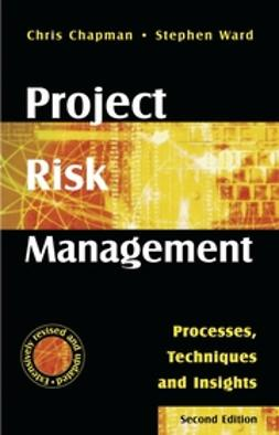 Chapman, Chris - Project Risk Management: Processes, Techniques and Insights, ebook