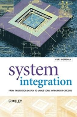 Hoffmann, Kurt - System Integration: From Transistor Design to Large Scale Integrated Circuits, ebook