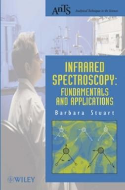 Stuart, Barbara H. - Infrared Spectroscopy: Fundamentals and Applications, e-kirja