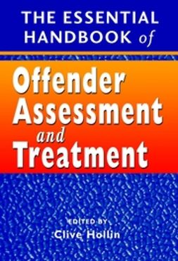 Hollin, Clive R. - The Essential Handbook of Offender Assessment and Treatment, e-kirja