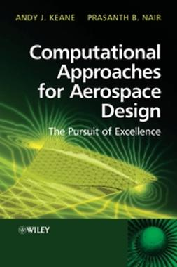 Keane, Andy - Computational Approaches for Aerospace Design: The Pursuit of Excellence, ebook