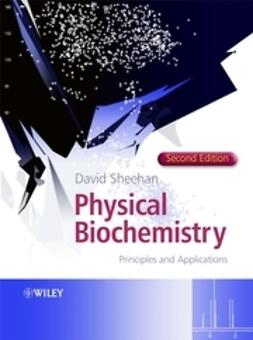 Sheehan, David - Physical Biochemistry: Principles and Applications, e-kirja