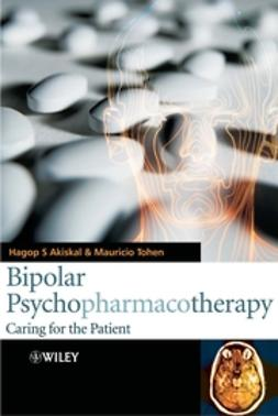 Akiskal, Hagop S. - Bipolar Psychopharmacotherapy: Caring for the Patient, ebook