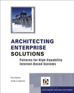 Dyson, Paul - Architecting Enterprise Solutions: Patterns for High-Capability Internet-based Systems, ebook