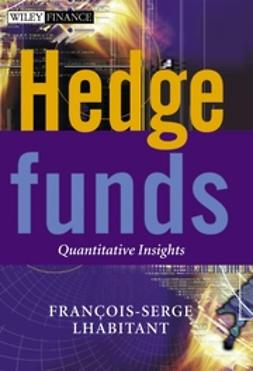 Lhabitant, François-Serge - Hedge Funds: Quantitative Insights, ebook