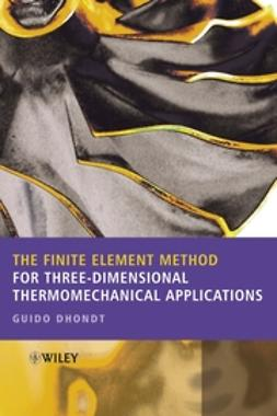 Dhondt, Guido - The Finite Element Method for Three-Dimensional Thermomechanical Applications, ebook