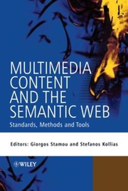 Kollias, Stefanos - Multimedia Content and the Semantic Web: Standards, Methods and Tools, ebook