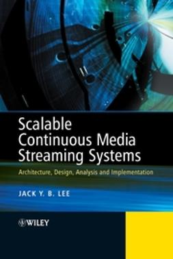 Lee, Jack - Scalable Continuous Media Streaming Systems: Architecture, Design, Analysis and Implementation, e-kirja