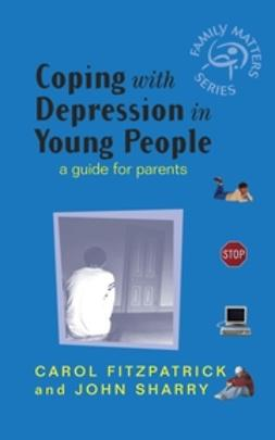 Fitzpatrick, Carol - Coping with Depression in Young People: A Guide  for Parents, ebook